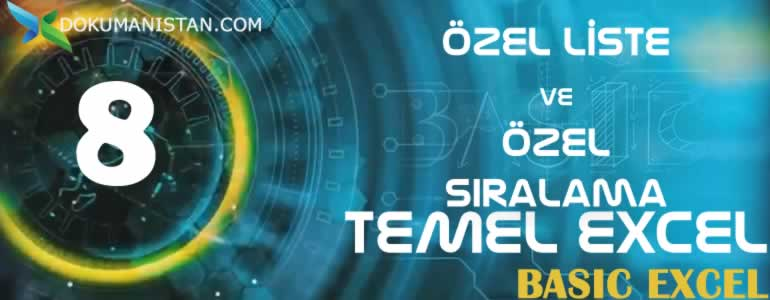TEMEL EXCEL 8 Ozel Liste Siralama - Özel Liste ve Özel Sıralama - Temel Excel #08