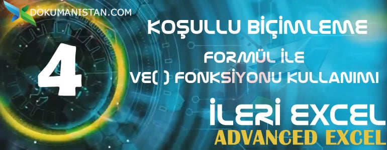 ILERI EXCEL 4 Kosullu Bicimlendirmede Formul ile Fonksiyonunu Kullanma - Koşullu Biçimlendirmede Formül ile VE Fonksiyonu