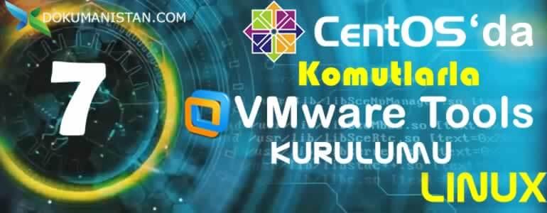 UNIX 7 VMWare Tools Kurulumu - Komutlarla Install VMware Tools Kurulumu