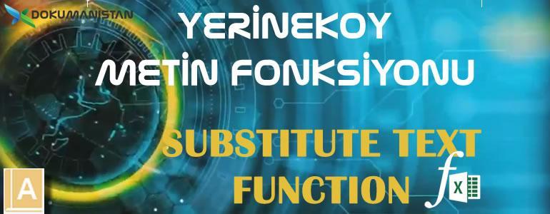 Excel YERİNEKOY - SUBTITUTE Fonksiyonu