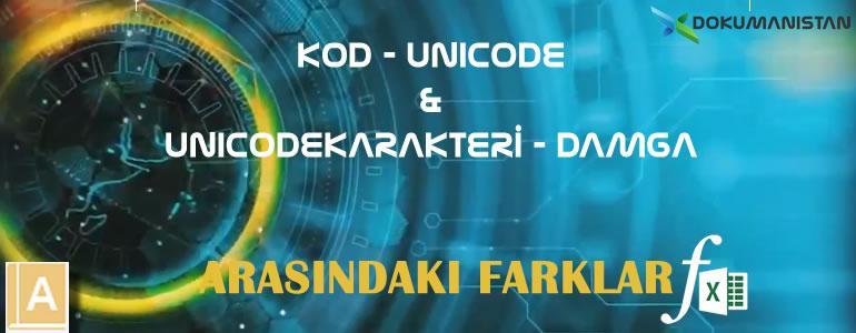 Excel Kod - Unicode - Unicode Karakteri - Damga Fonksiyonları Arasındaki Farklar